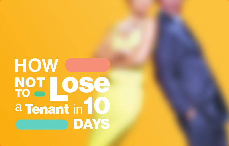 How *not* to lose a tenant in 10 days(A COVID survival guide)